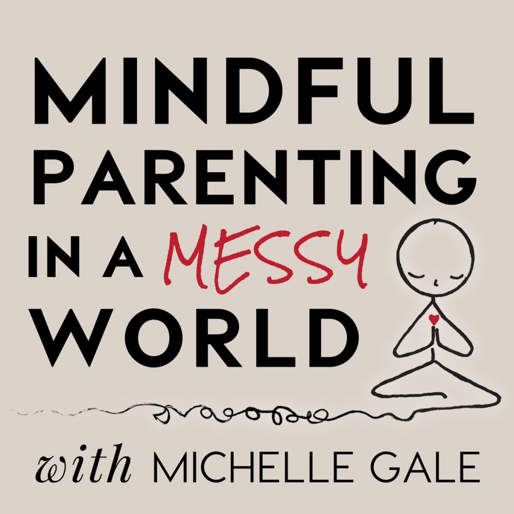 Mindful_Parenting_in_a_Messy_World_Podcast